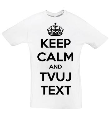 KEEP CALM vlastní text